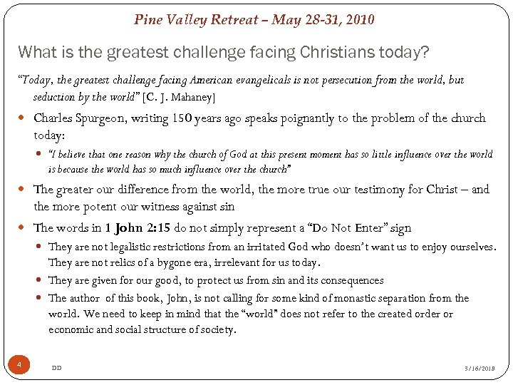 Pine Valley Retreat – May 28 -31, 2010 What is the greatest challenge facing