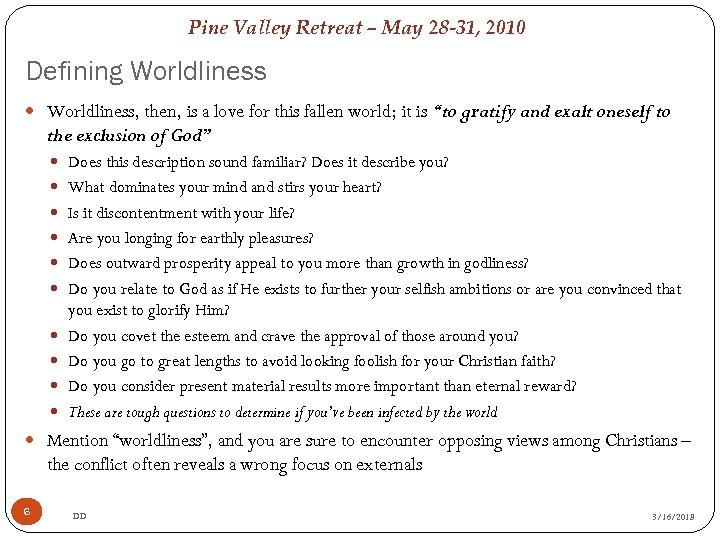 Pine Valley Retreat – May 28 -31, 2010 Defining Worldliness, then, is a love