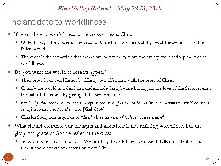 Pine Valley Retreat – May 28 -31, 2010 The antidote to Worldliness The antidote
