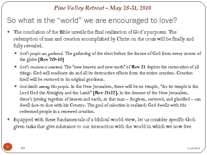 "Pine Valley Retreat – May 28 -31, 2010 So what is the ""world"" we"