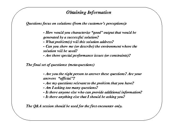 Obtaining Information Questions focus on solutions (from the customer's perceptions): - How would you
