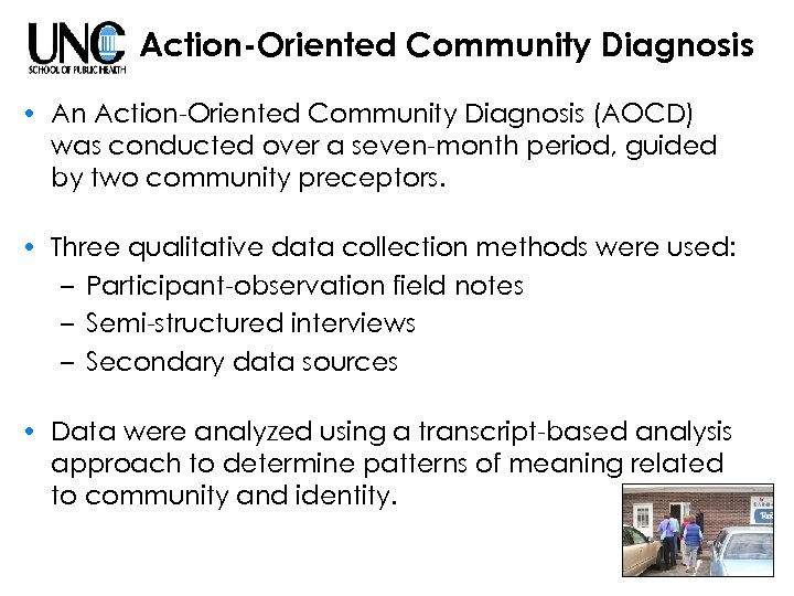 Action-Oriented Community Diagnosis • An Action-Oriented Community Diagnosis (AOCD) was conducted over a seven-month