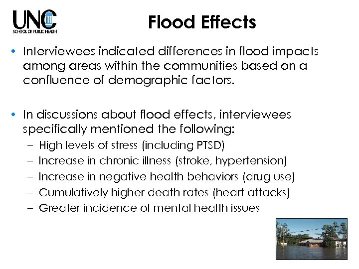 Flood Effects • Interviewees indicated differences in flood impacts among areas within the communities