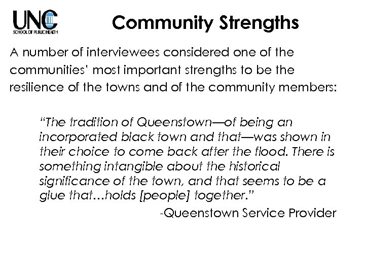 Community Strengths A number of interviewees considered one of the communities' most important strengths