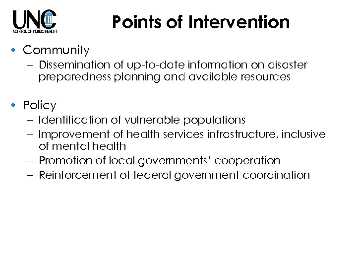 Points of Intervention • Community – Dissemination of up-to-date information on disaster preparedness planning