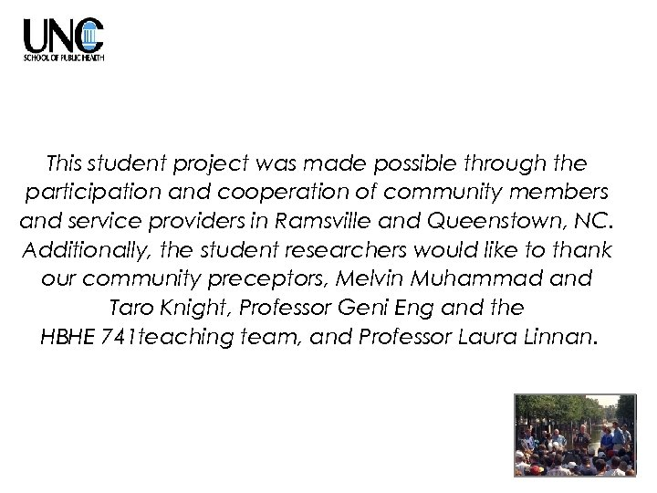 This student project was made possible through the participation and cooperation of community members