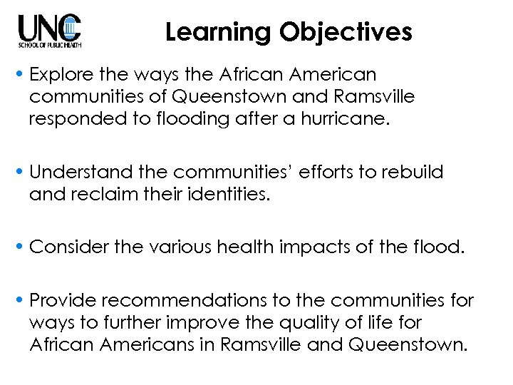 Learning Objectives • Explore the ways the African American communities of Queenstown and Ramsville