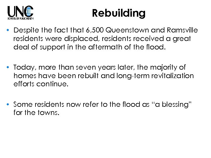 Rebuilding • Despite the fact that 6, 500 Queenstown and Ramsville residents were displaced,
