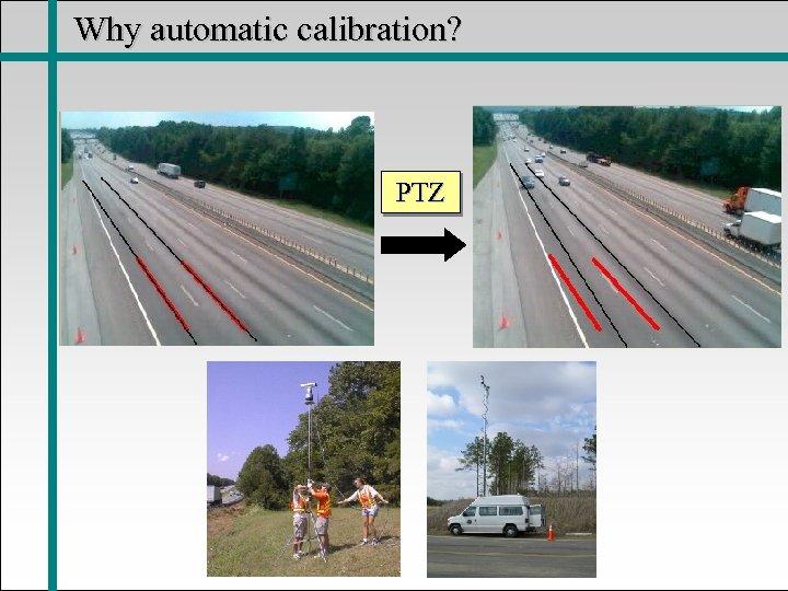 Why automatic calibration? PTZ