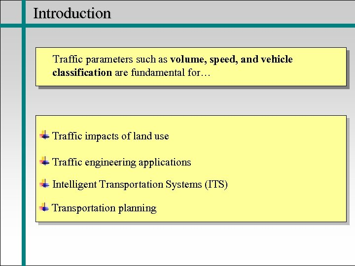 Introduction Traffic parameters such as volume, speed, and vehicle classification are fundamental for… Traffic