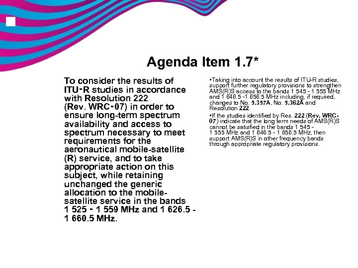 n Agenda Item 1. 7* To consider the results of ITU‑R studies in accordance