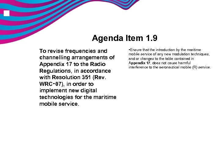 n Agenda Item 1. 9 To revise frequencies and channelling arrangements of Appendix 17