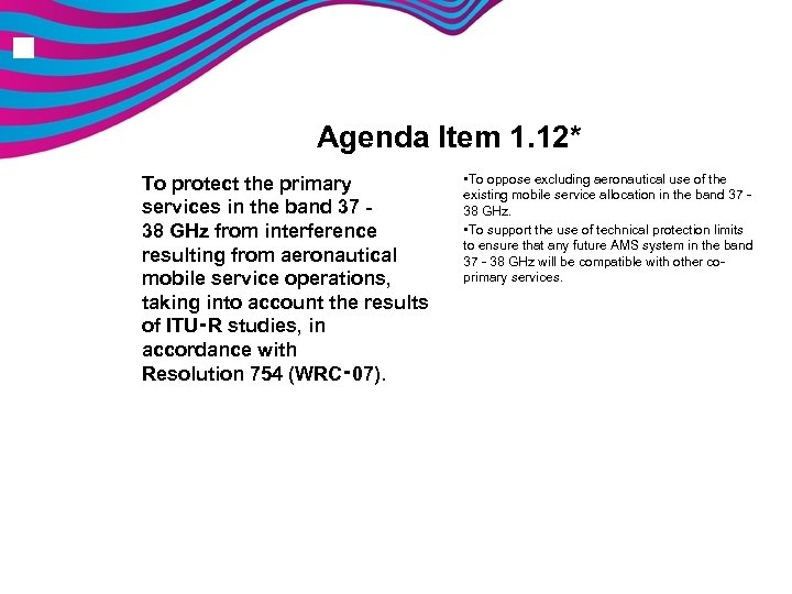 n Agenda Item 1. 12* To protect the primary services in the band 37
