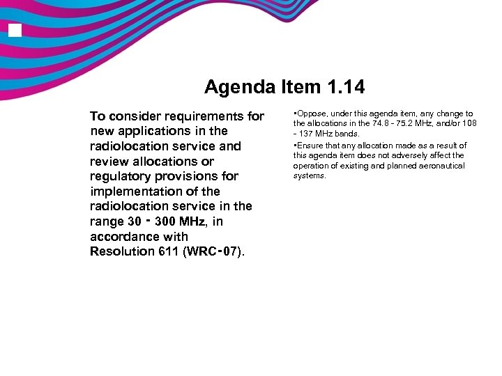 n Agenda Item 1. 14 To consider requirements for new applications in the radiolocation