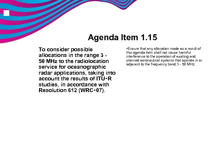 n Agenda Item 1. 15 To consider possible allocations in the range 3 -