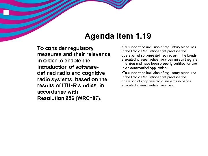 n Agenda Item 1. 19 To consider regulatory measures and their relevance, in order