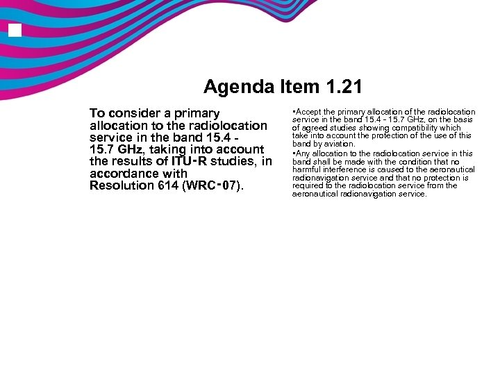 n Agenda Item 1. 21 To consider a primary allocation to the radiolocation service
