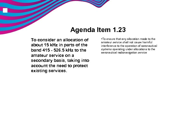 n Agenda Item 1. 23 To consider an allocation of about 15 k. Hz
