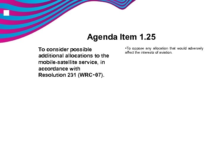 n Agenda Item 1. 25 To consider possible additional allocations to the mobile-satellite service,