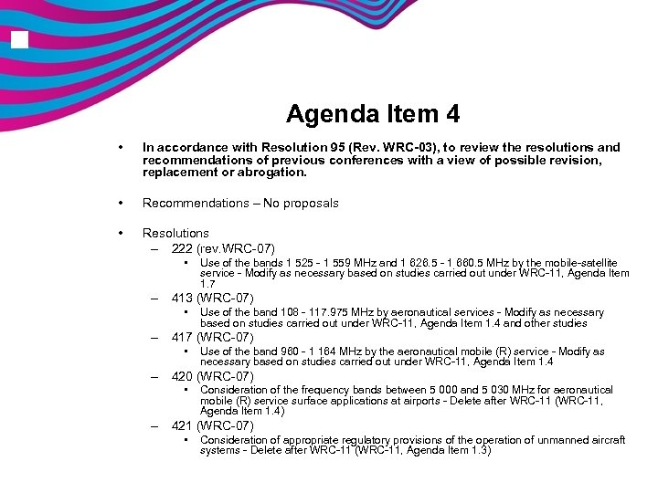 n Agenda Item 4 • In accordance with Resolution 95 (Rev. WRC-03), to review