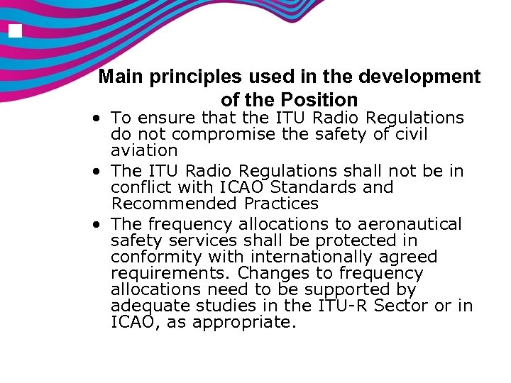n Main principles used in the development of the Position • To ensure that