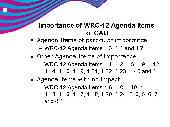 n Importance of WRC-12 Agenda Items to ICAO • Agenda Items of particular importance