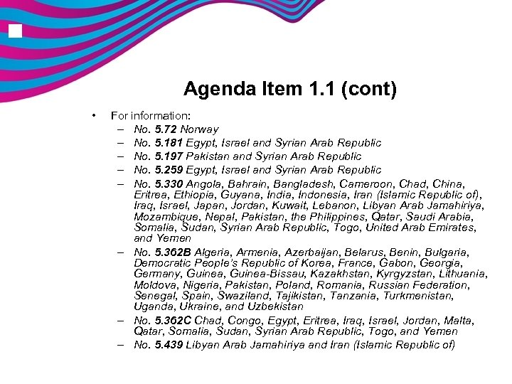 n Agenda Item 1. 1 (cont) • For information: – No. 5. 72 Norway