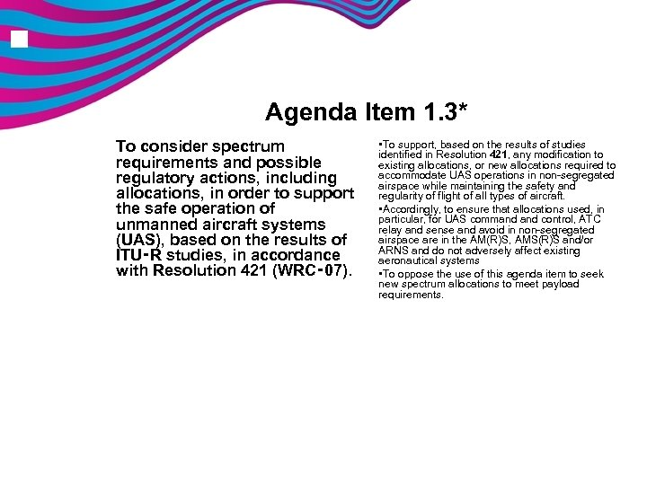 n Agenda Item 1. 3* To consider spectrum requirements and possible regulatory actions, including