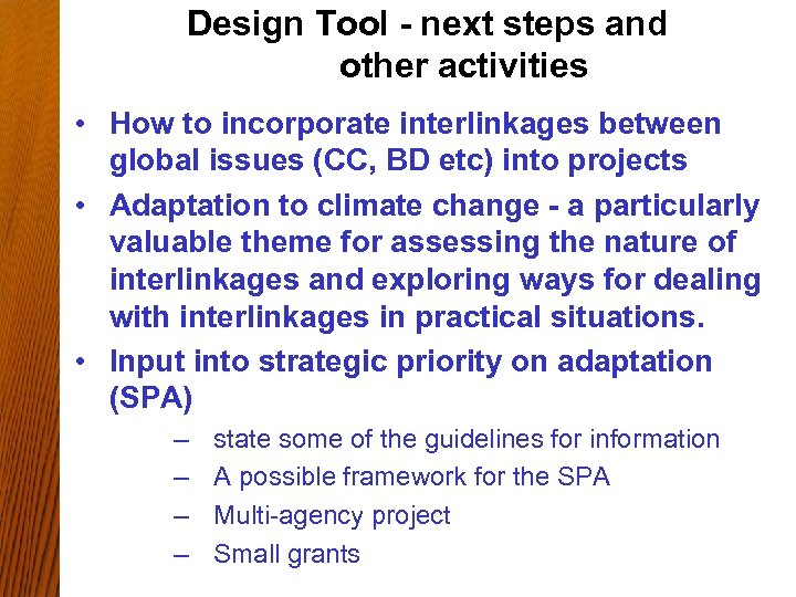 Design Tool - next steps and other activities • How to incorporate interlinkages between