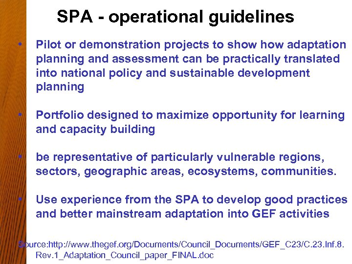 SPA - operational guidelines • Pilot or demonstration projects to show adaptation planning and