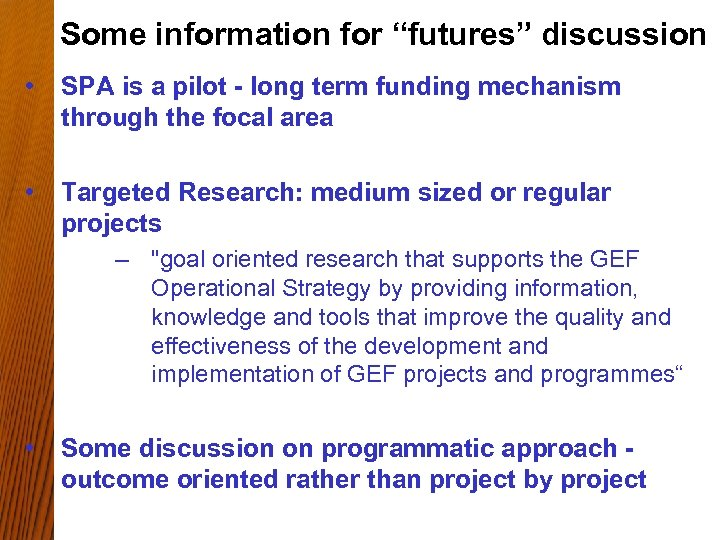 """Some information for """"futures"""" discussion • SPA is a pilot - long term funding"""