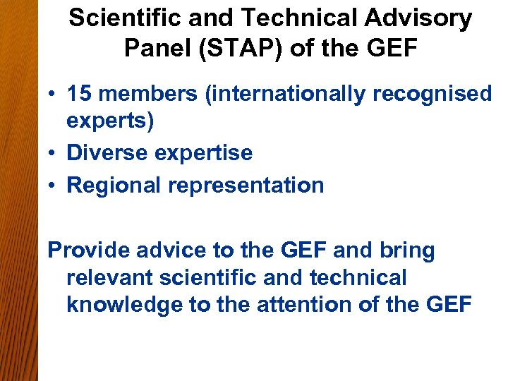 Scientific and Technical Advisory Panel (STAP) of the GEF • 15 members (internationally recognised
