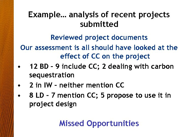 Example… analysis of recent projects submitted Reviewed project documents Our assessment is all should