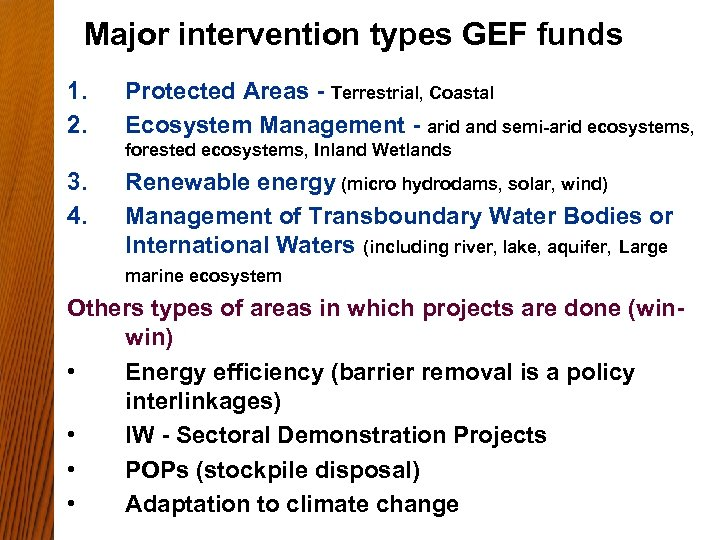 Major intervention types GEF funds 1. 2. Protected Areas - Terrestrial, Coastal Ecosystem Management