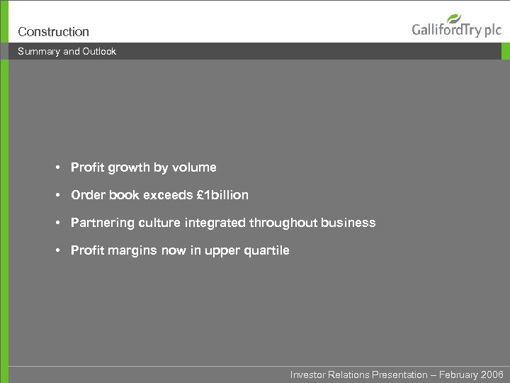 Construction Summary and Outlook • Profit growth by volume • Order book exceeds £
