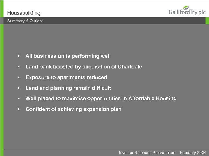 Housebuilding Summary & Outlook • All business units performing well • Land bank boosted