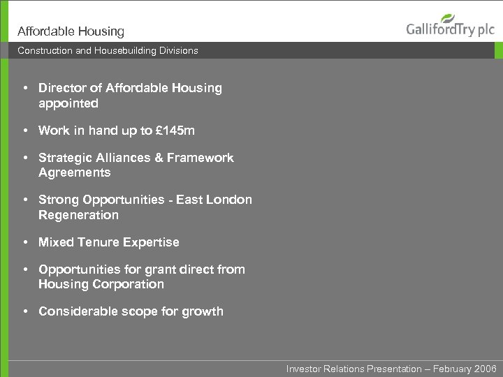 Affordable Housing Construction and Housebuilding Divisions • Director of Affordable Housing appointed • Work