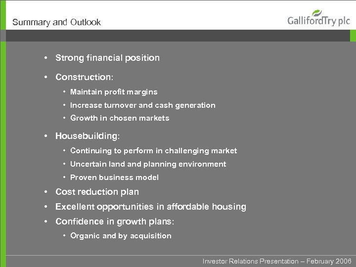 Summary and Outlook • Strong financial position • Construction: • Maintain profit margins •