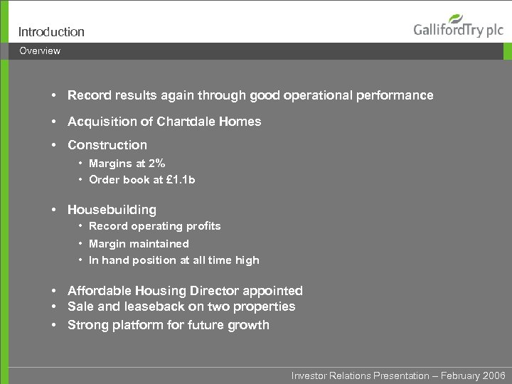 Introduction Overview • Record results again through good operational performance • Acquisition of Chartdale