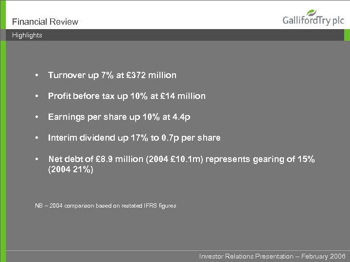 Financial Review Highlights • Turnover up 7% at £ 372 million • Profit before