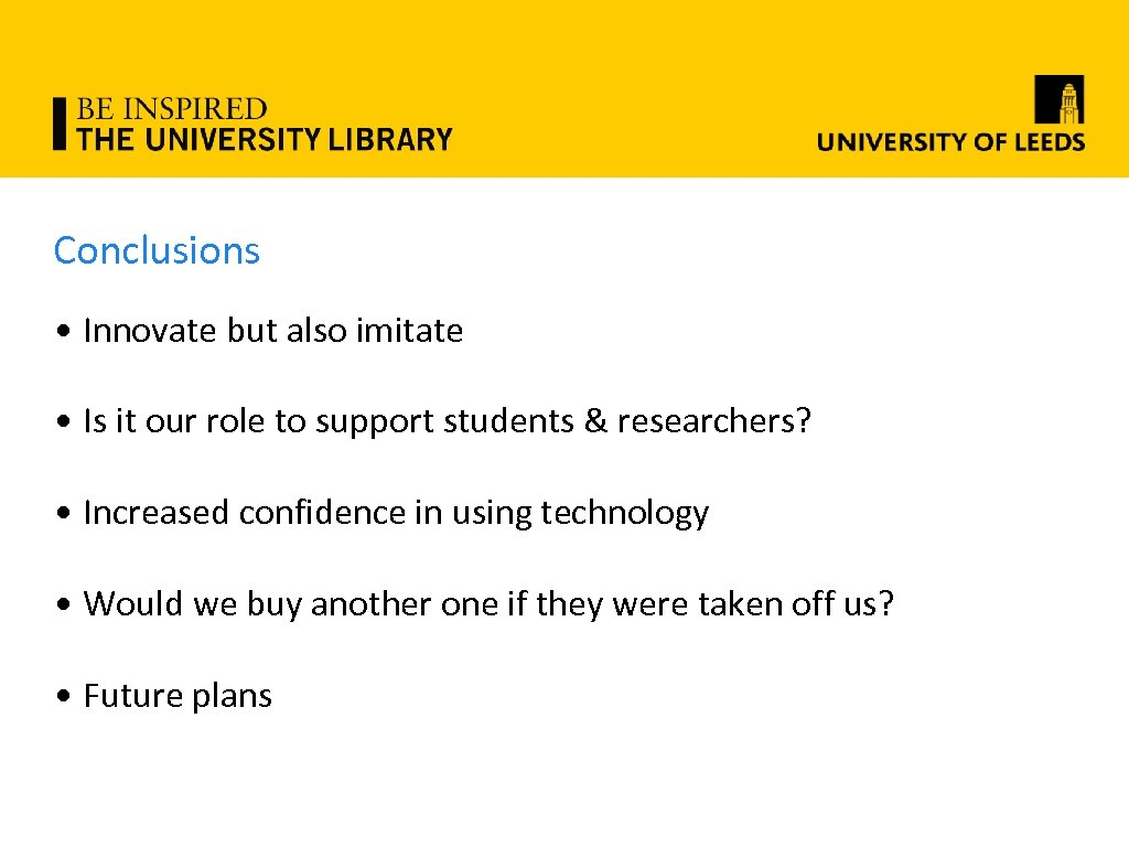Conclusions • Innovate but also imitate • Is it our role to support students