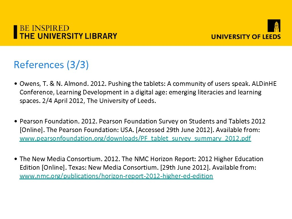 References (3/3) • Owens, T. & N. Almond. 2012. Pushing the tablets: A community