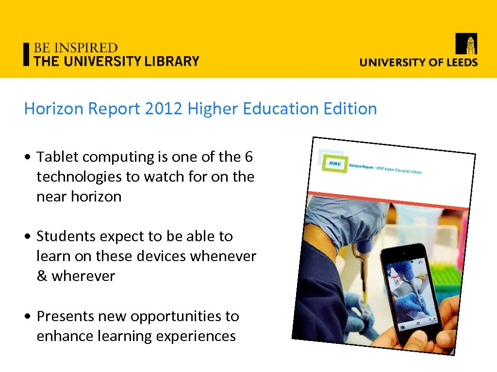 Horizon Report 2012 Higher Education Edition • Tablet computing is one of the 6