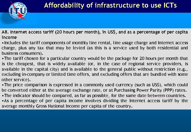 Affordability of infrastructure to use ICTs A 8. Internet access tariff (20 hours per