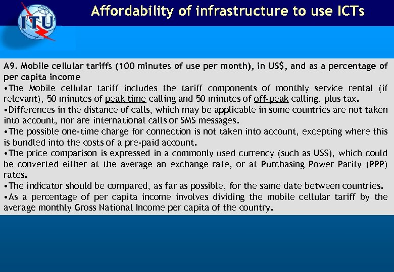 Affordability of infrastructure to use ICTs A 9. Mobile cellular tariffs (100 minutes of