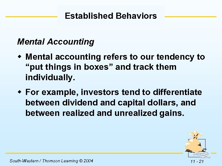 """Established Behaviors Mental Accounting w Mental accounting refers to our tendency to """"put things"""