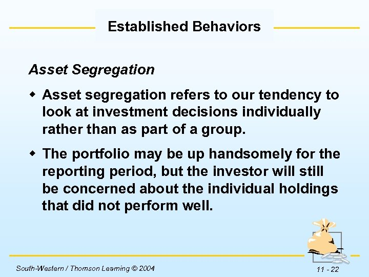 Established Behaviors Asset Segregation w Asset segregation refers to our tendency to look at