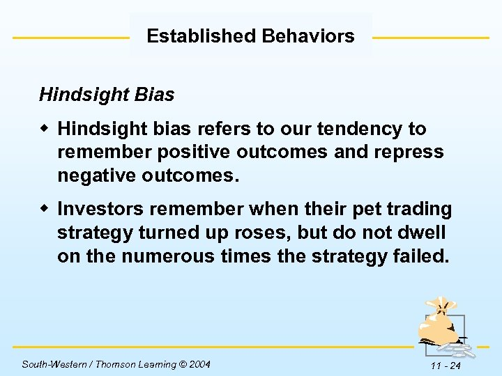 Established Behaviors Hindsight Bias w Hindsight bias refers to our tendency to remember positive