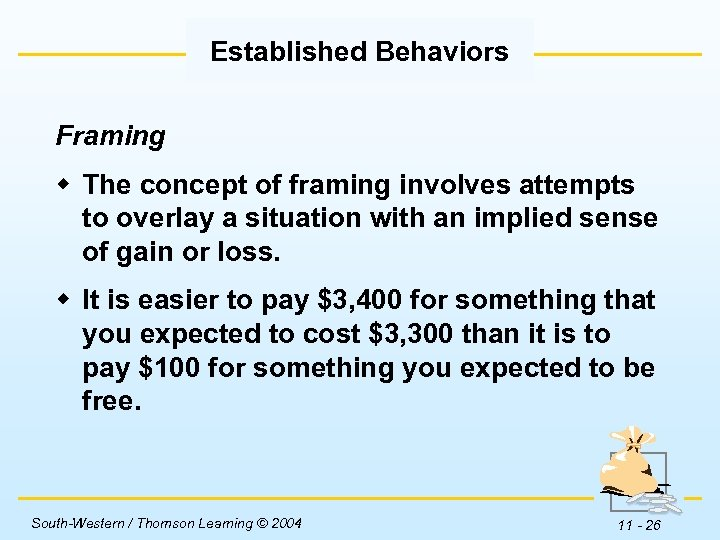 Established Behaviors Framing w The concept of framing involves attempts to overlay a situation