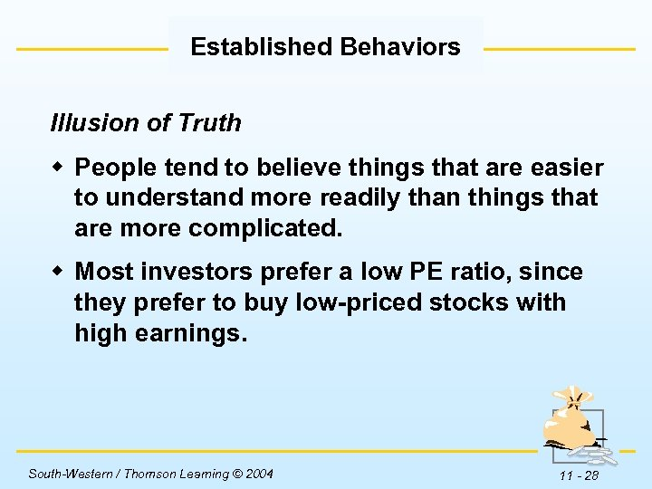 Established Behaviors Illusion of Truth w People tend to believe things that are easier